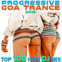 Progressive Goa Trance 2018 Top 100 Hits DJ Mix — сборник