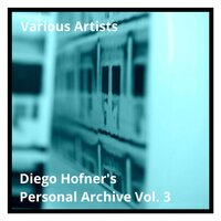 Diego Hofner's Personal Archive Vol. 3 — сборник