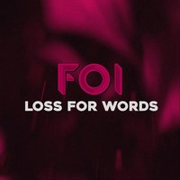 Loss for Words — FOI
