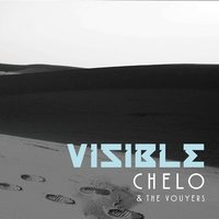 Visible — Chelo & The Voyeurs