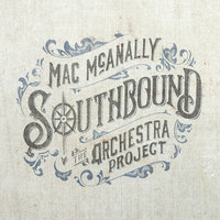 Southbound — Mac McAnally