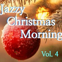 Jazzy Christmas Morning, Vol. 4 — сборник