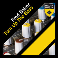 Turn Up the Bass — Fred Baker