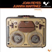 Let the Bass — Joan Reyes & Juanra Martinez