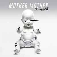 No Culture — Mother Mother