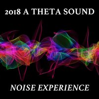 2018 A Theta Sound Noise Experience — Theta Sounds, Meditation Music Club, Appliances for Meditation, Meditation Music Club, Appliances for Meditation, Theta Sounds