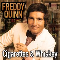 Cigarettes and Whiskey — Freddy Quinn