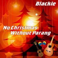 No Christmas Without Parang — Blackie