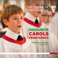 Favourite Carols from King's — Choir Of King's College, Cambridge, Stephen Cleobury, John Rutter, Herbert Howells, Bob Chilcott, Феликс Мендельсон, Франц Грубер