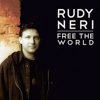 Free the World — Rudy Neri