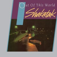 Out of This World + Bonus Tracks — Shakatak
