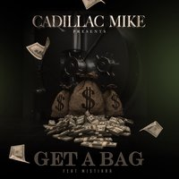 Get a Bag — Cadillac Mike