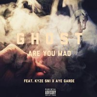 Are You Mad — Ghost