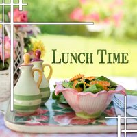 Lunch Time – Smooth Jazz Music for Family Dinner, Restaurant Music, Dinner Party, Background Jazz Music for Restaurant, Jazz Lounge, Lunch Time — Smooth Jazz Band