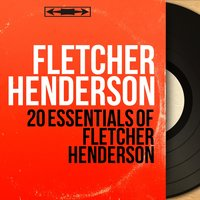 20 Essentials of Fletcher Henderson — Fletcher Henderson