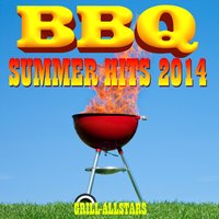 BBQ Summer Hits 2014 — Grill-Allstars