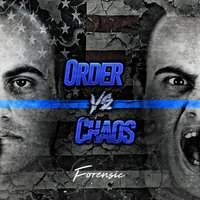 Order vs. Chaos — Forensic