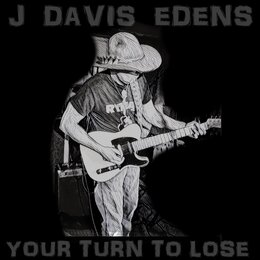 Your Turn to Lose — J Davis Edens