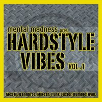 Mental Madness Pres. Hardstyle Vibes Vol. 1 — сборник