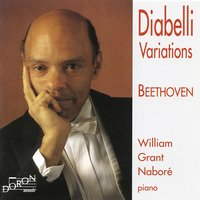 William Grant Naboré: Beethoven, Diabelli Variations — Людвиг ван Бетховен, William Grant Naboré