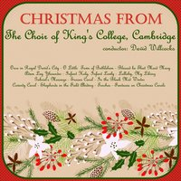 Christmas from King's College, Cambridge — The Choir Of King's College, Cambridge, David Willcocks, The Choir of King's College, Cambridge|David Willcocks