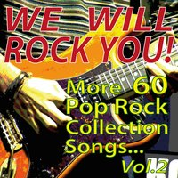 We Will Rock You! More 60 Pop Rock Collection Songs... Vol.2 — сборник