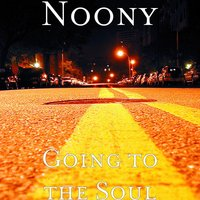Going to the Soul — Noony