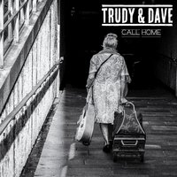 Call Home — Trudy & Dave