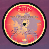 "The 12"" Collection And More (Funk Essentials) — The Gap Band"
