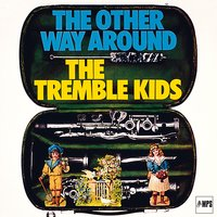 The Other Way Around — Tremble Kids