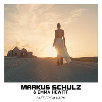 Safe from Harm — Markus Schulz & Emma Hewitt