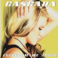 Everytime We Touch — Cascada