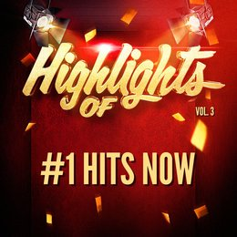 Highlights of #1 Hits Now, Vol. 3 — #1 Hits Now