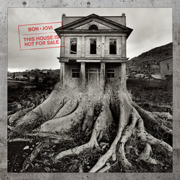 This House Is Not For Sale — Bon Jovi