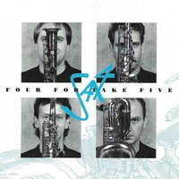 Bach, Debussy, Fauré, Rota, Piazzola, Gershwin, Iturralde, Desmond, Gillespie & Mower: Four for Take Five — Various Composers, SAX4