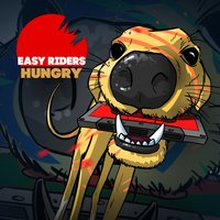 Hungry — Easy Riders