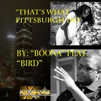 That's What Pittsburgh Do — Bird, Boona