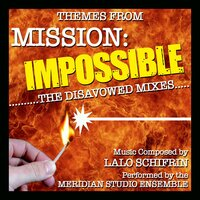 Mission Impossible: The Disavowed Mixes Ep — Meridian Film Music Recordings