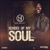 Echoes Of My Soul — NewJack87