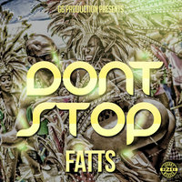 Don't Stop — Fatts