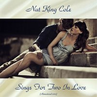 Sings For Two In Love — Nat King Cole