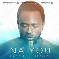 Na You — Lade Phillips LP