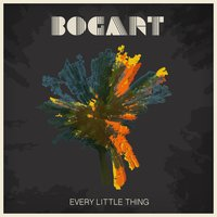 Every Little Thing - EP — BOGART