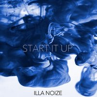 Start It Up — Illa Noize