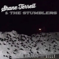 We Blew It Billy — Shane Terrell and the Stumblers
