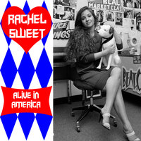 Alive In America - Volume 2 — Rachel Sweet