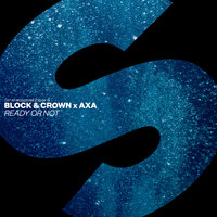Ready Or Not — Axa, Block & Crown