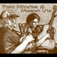Tom Mindte & Mason Via — Tom Mindte, Mason Via, Tom Mindte & Mason Via