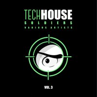 Tech House Soldiers, Vol. 3 — сборник