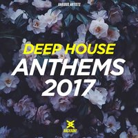 Deep House Anthems 2017 — сборник